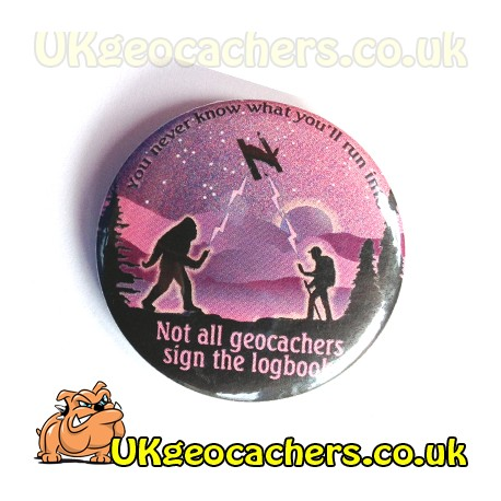 Not All Cachers Sign The Logbook 44mm Button Badge