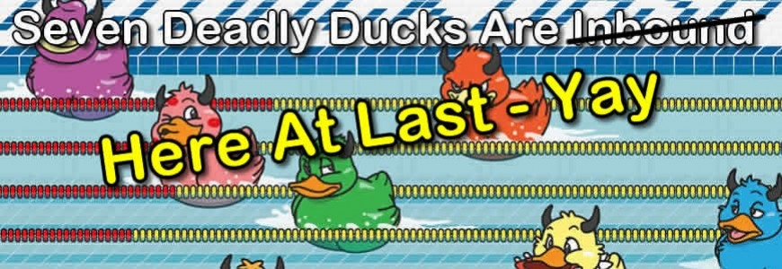 The Seven Deadly Ducks Are Coming